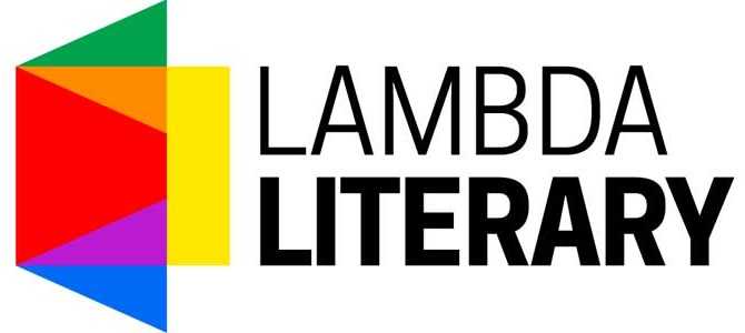 CELEBRATING THE LAMMYS: Winners & Finalists of the LAMBDA Literary Awards